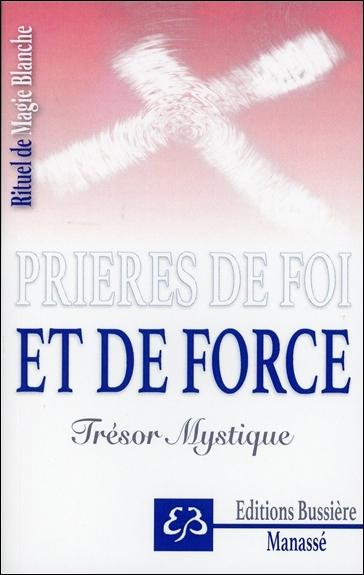 Rituel de magie blanche. Vol. 5. Prières de foi et de force : trésor mystique
