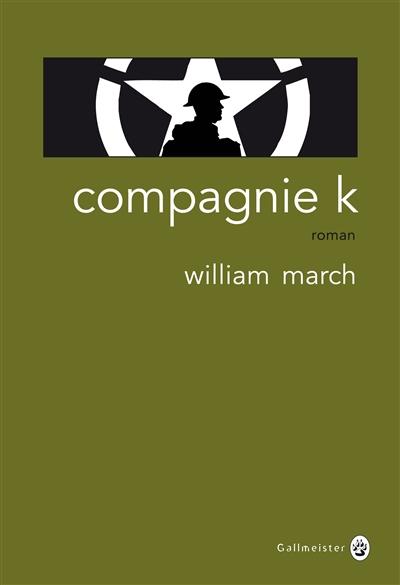 Compagnie K   March, William (1893-1954). Auteur