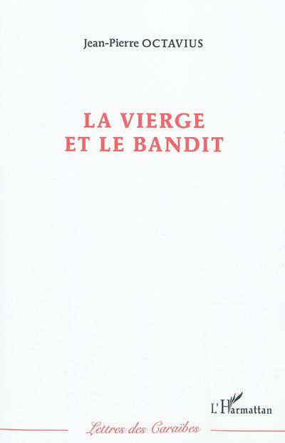 La vierge et le bandit / Jean-Pierre Octavius | Octavius, Jean-Pierre. Auteur