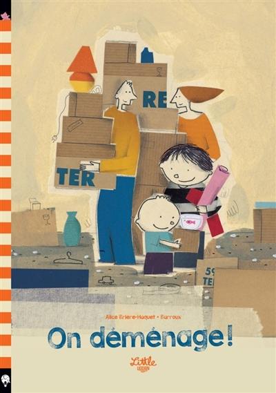 On déménage ! | Alice Brière-Haquet (1979-....). Auteur