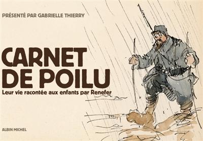 Carnet de poilu : leur vie racontée aux enfants | Renefer (1879-1957). Auteur