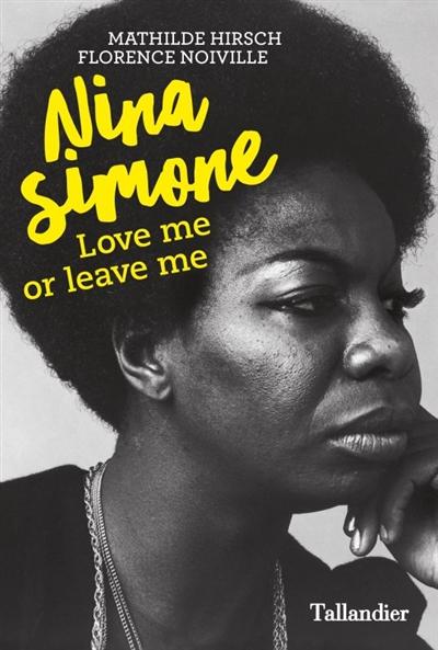 Nina Simone : love me or leave me | Mathilde Hirsch. Auteur