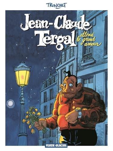 Jean-Claude Tergal. Vol. 2. Jean-Claude Tergal attend le grand amour