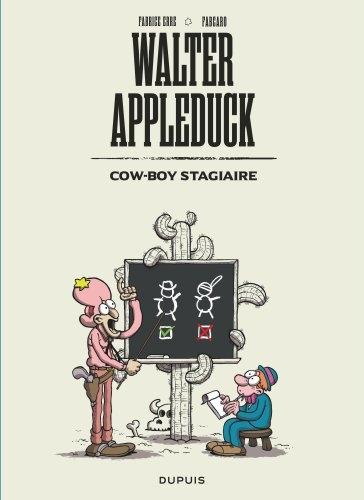 Walter Appleduck. Vol. 1. Cow-boy stagiaire