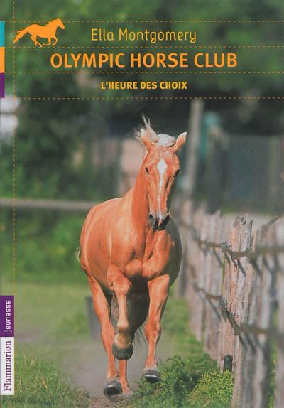 Olympic Horse Club. Vol. 4. L'heure des choix