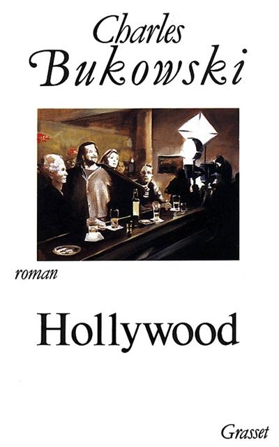 Hollywood : roman   Charles Bukowski (1920-1994). Auteur