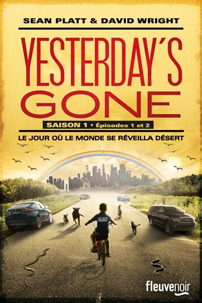 Yesterday's gone : saison 1 - épisodes 1 et 2 / Sean Platt & David Wright | Platt, Sean. Auteur