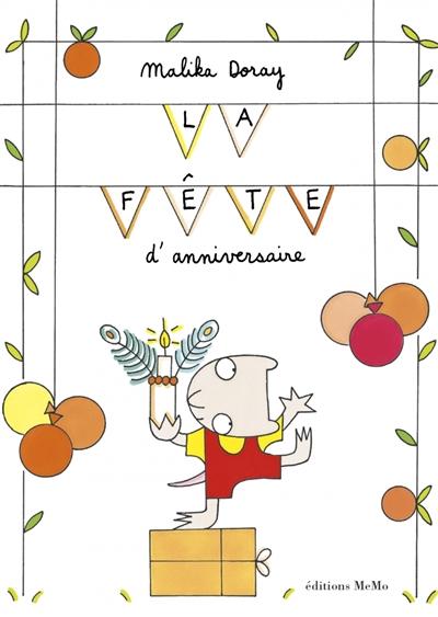 La fête d'anniversaire / Malika Doray   Doray, Malika (1974-....). Auteur