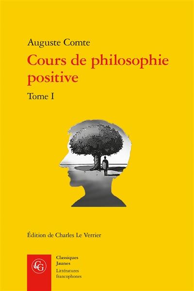 Cours de philosophie positive. Vol. 1. Discours sur l'esprit positif (I)