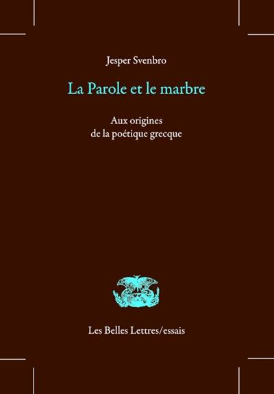 La parole et le marbre : aux origines de la poétique grecque