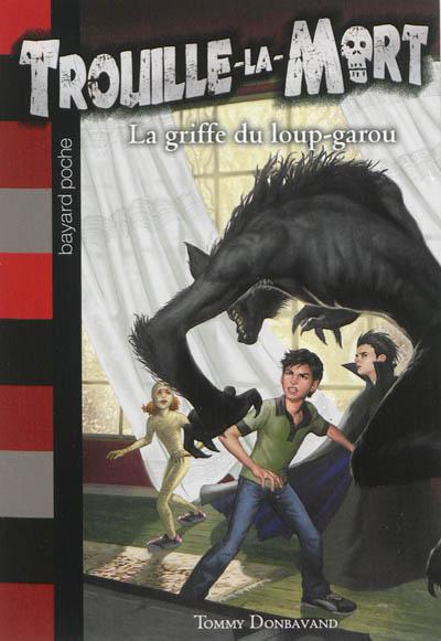 La griffe du loup-garou | Donbavand, Tommy. Auteur
