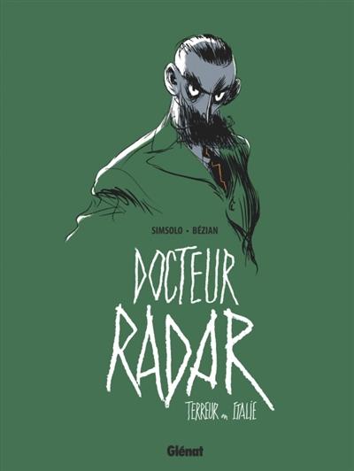 Docteur Radar. 2, Terreur en Italie | Simsolo, Noël (1944-....). Auteur