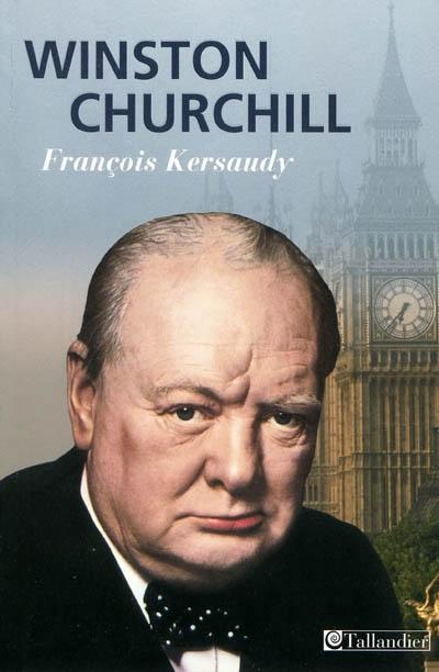 Winston Churchill : le pouvoir de l'imagination | Kersaudy, François (1948-....). Auteur