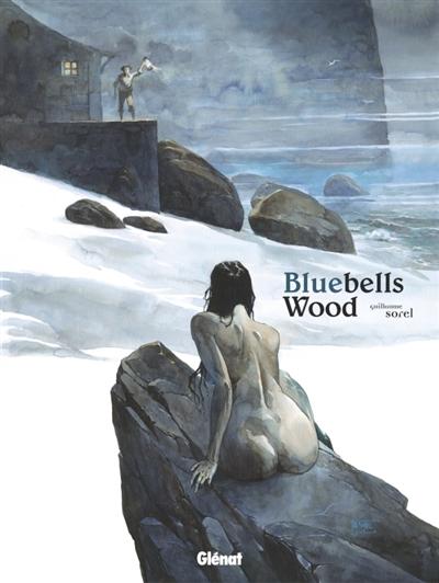 Bluebells wood / Guillaume Sorel   Sorel, Guillaume (1966-....). Auteur