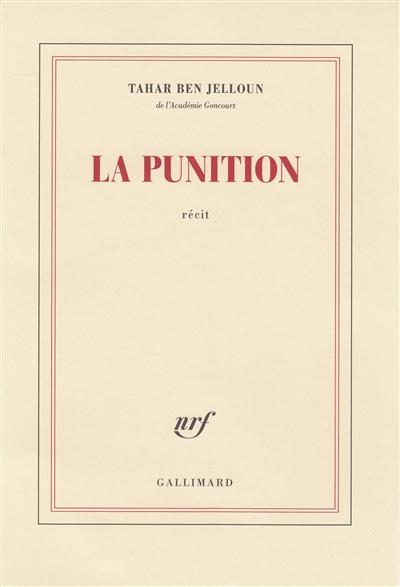 La punition / Tahar Ben Jelloun | Ben Jelloun, Tahar (1944-...). Auteur