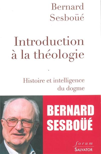 Introduction à la théologie : histoire et intelligence du dogme