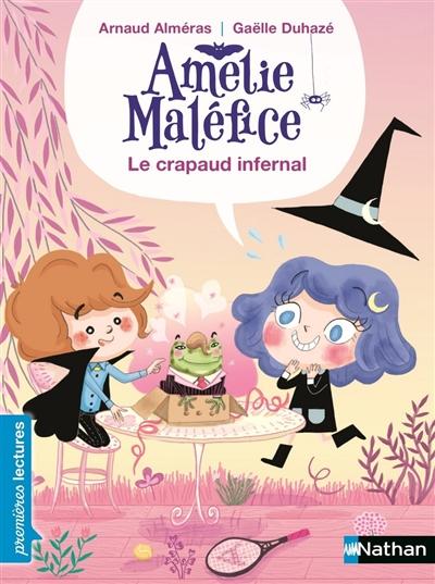 crapaud infernal (Le) : Amélie Maléfice | Alméras, Arnaud (1967-....). Auteur