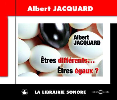 Etres différents... êtres égaux ? | Jacquard, Albert (1925-2013). Auteur