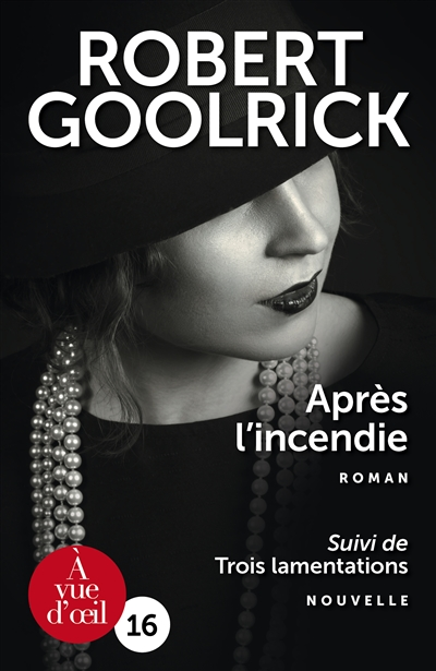 Après l'incendie. Suivi de Trois lamentations : nouvelle / Robert Goolrick | Goolrick, Robert (1948-....). Auteur