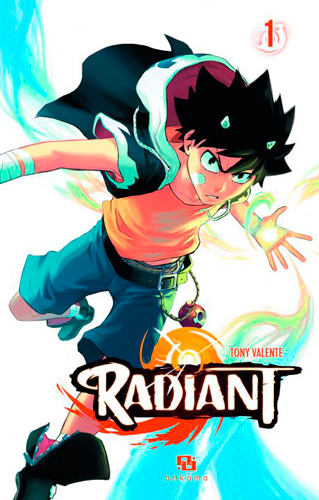 Radiant. 01 : manga / scénario et dessin Tony Valente   Valente, Tony. Auteur. Illustrateur