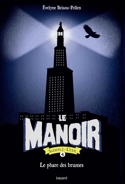Le manoir : saison 2, l'exil. Vol. 4. Le phare des brumes