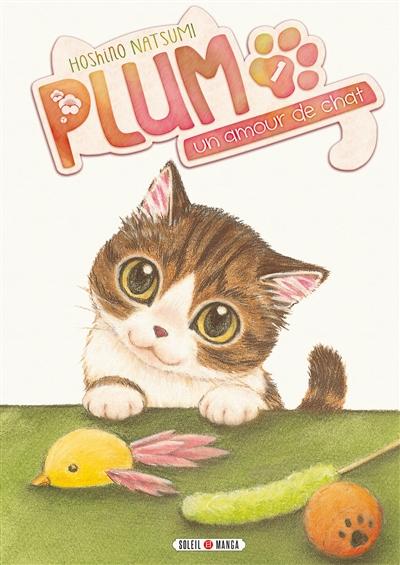 Plum : un amour de chat. 1 | Natsumi, Hoshino. Auteur