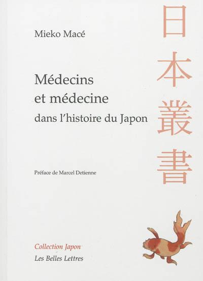 Médecins et médecines dans l'histoire du japon : aventures intellectuelles entre la chine et l'occident