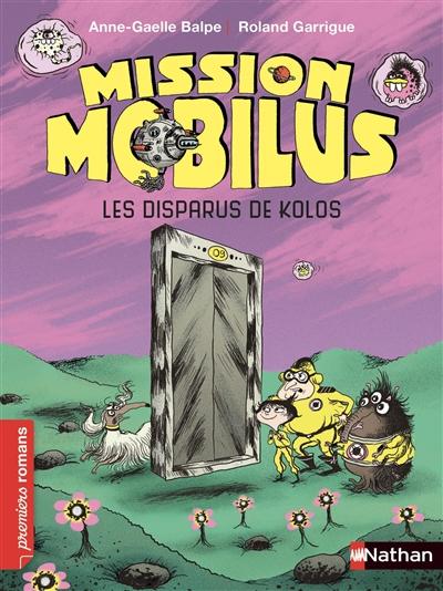 Mission Mobilus : Les disparus de Kolos | Balpe, Anne-Gaëlle (1975-....). Auteur
