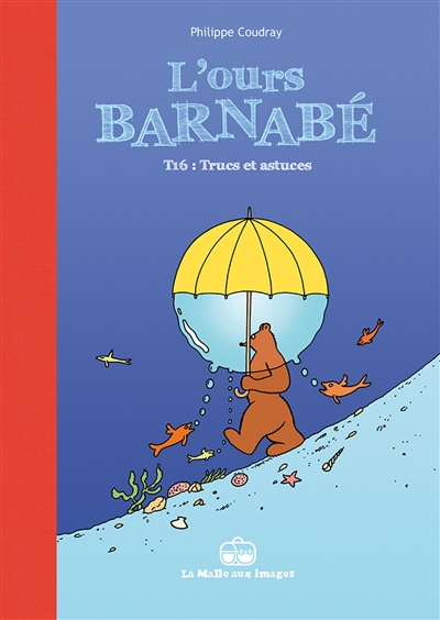 L'ours Barnabé. Vol. 16. Trucs et astuces