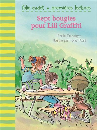 Lili Graffiti. Vol. 2. Sept bougies pour Lili Graffiti