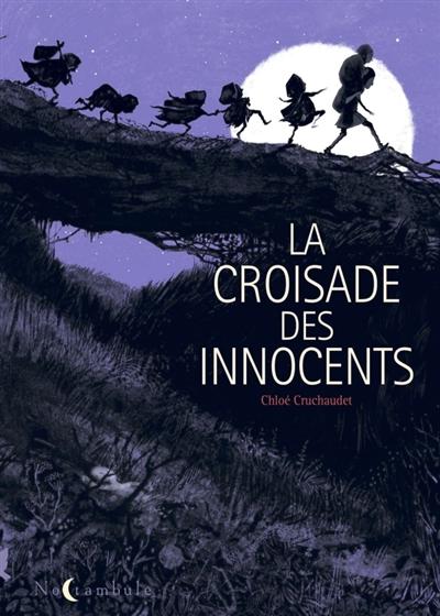 croisade des innocents (La)   Cruchaudet, Chloé. Auteur