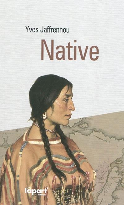 Native : roman | Jaffrennou, Yves (1936-....). Auteur