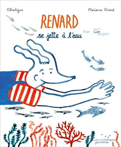 Couverture de : Renard se jette à l'eau