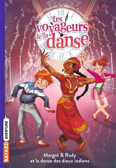 Les voyageurs de la danse. Vol. 3. Margot & Rudy et la danse des dieux indiens
