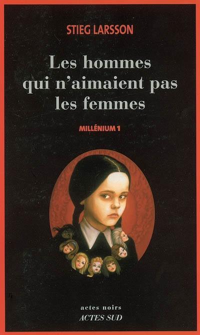 Les hommes qui n'aimaient pas les femmes / Traduit du suédois par Lena Grumbach, Marc de Gouvenain |