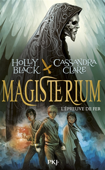 Magisterium. 1, L'épreuve de fer / Holly Black, Cassandra Clare | Black, Holly (1971-....). Auteur