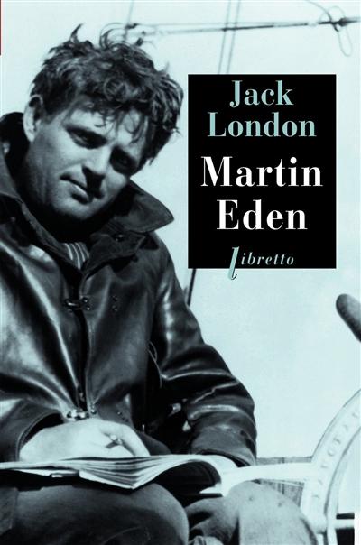 Martin Eden : roman / Jack London | London, Jack (1876-1916). Auteur