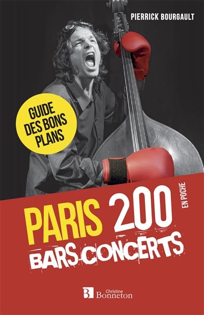 Paris : 200 bars-concerts : guide des bons plans | Bourgault, Pierrick (1961-....). Auteur