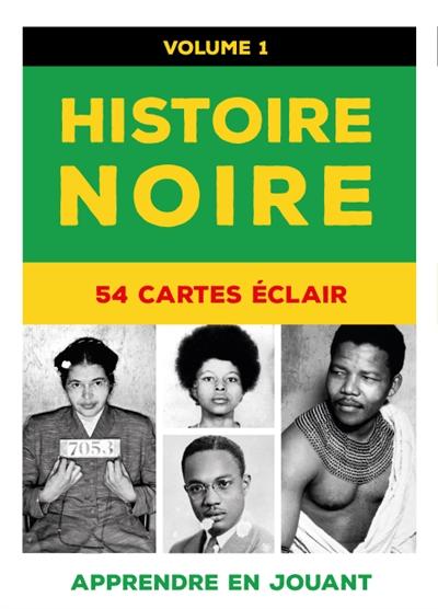 Histoire noire : 54 cartes éclair. Vol. 1. Parité femme-homme