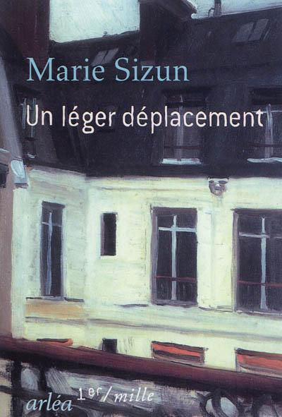 Un léger déplacement   Sizun, Marie (1940-....). Auteur