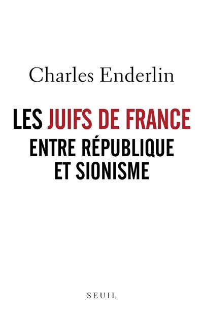 Les Juifs de France entre République et sionisme