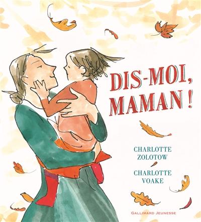 Dis-moi, maman ! | Charlotte Zolotow (1915-2013). Auteur