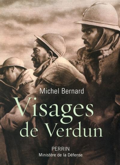 Visages de Verdun | Michel Bernard (1958-....). Auteur