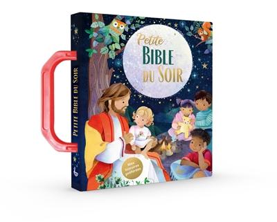 Petite Bible du soir : mes histoires préférées