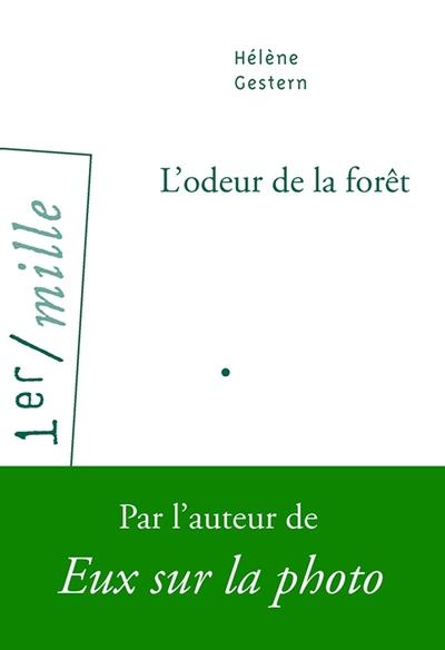 odeur de la forêt (L')   Gestern, Hélène. Auteur