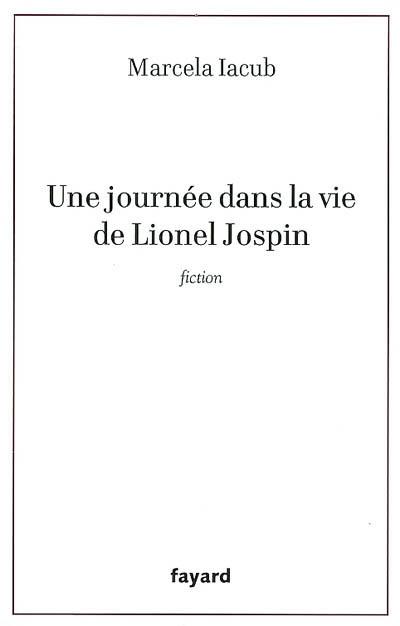 Une journée dans la vie de Lionel Jospin : fiction