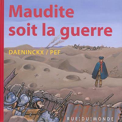 Maudite soit la guerre | Daeninckx, Didier. Auteur