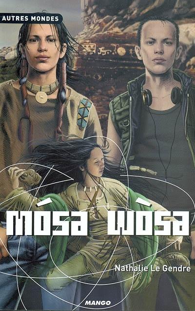 Mosa Wosa   Le Gendre, Nathalie. Auteur