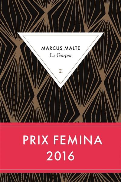 Le garçon : roman / Marcus Malte   Malte, Marcus (1967-....). Auteur