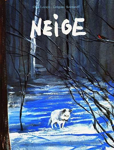 Neige / Grégoire Solotareff; ill. Olga Lecaye | Solotareff, Grégoire (1953-....) - pseud.. Auteur